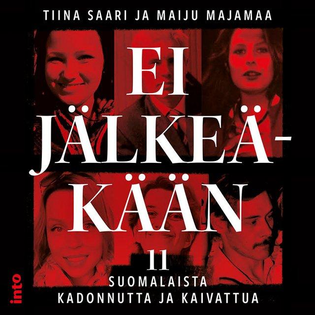 Ei jälkeäkään - 11 suomalaista kadonnutta ja kaivattua